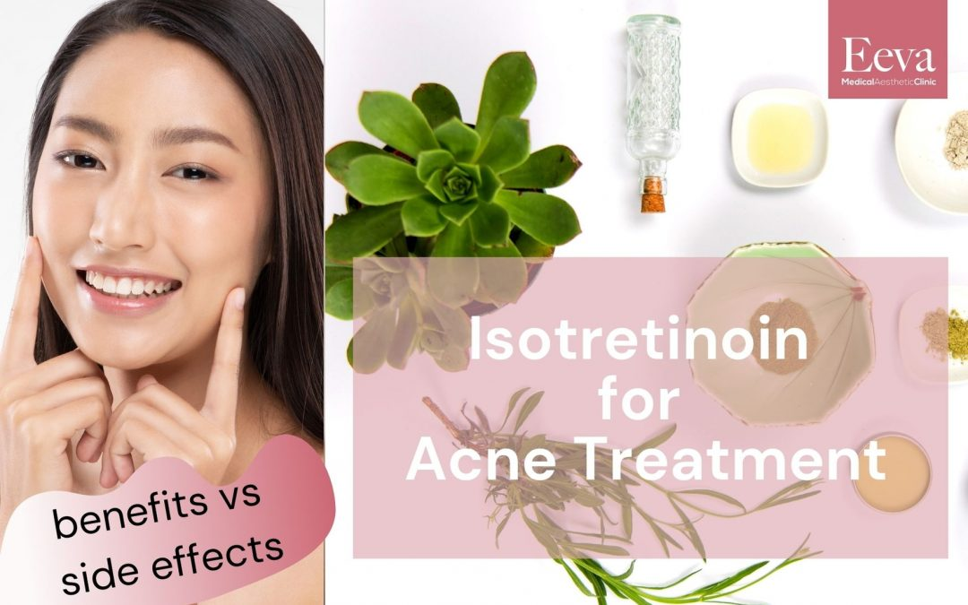 The Use of Isotretinoin for Acne Treatment : Benefits vs Side Effects
