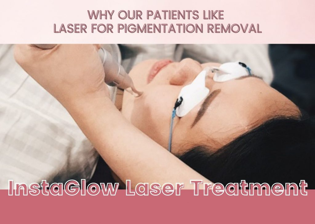 why patients like laser for pigmentation removal