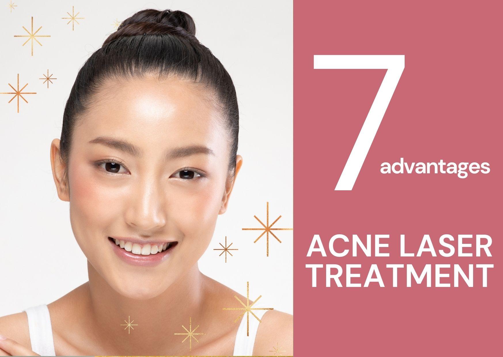 7 advantages of doing acne laser treatment