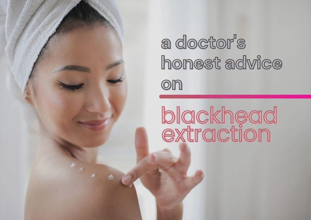 advice on blackhead extraction