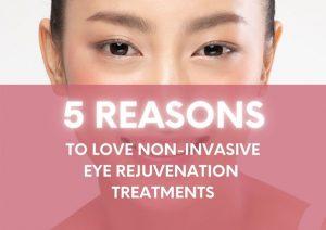 non-invasive-eye-rejuvenation-treatments