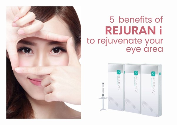 5 Benefits of Rejuran i (Rejuran Eye) to Restore Your Youth